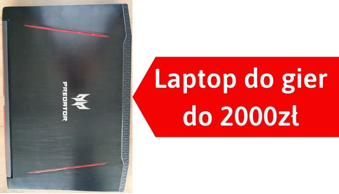Laptop do gier do 2000 zł