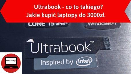 Ultrabooki - jakie laptopy do 3000 zł