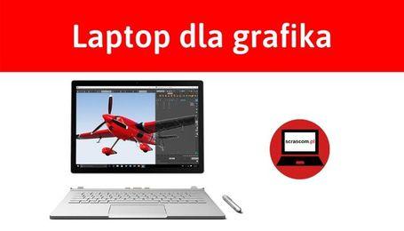 Laptop do grafiki czyli stacja robocza