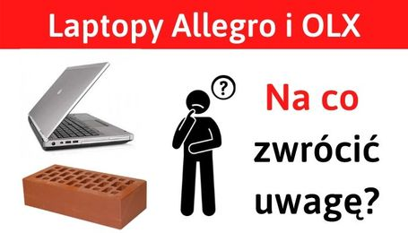 Allegro laptopy i jak uniknąć oszustwa OLX