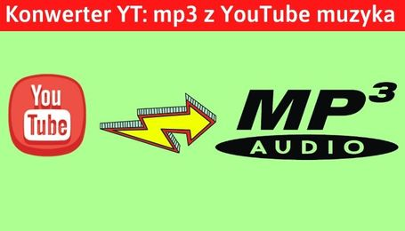 YT konwerter YouTube muzyka do mp3