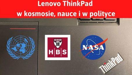 W polityce, w kosmosie i nauce Lenovo ThinkPad