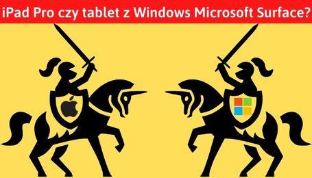 Microsoft Surface czy iPad Pro?