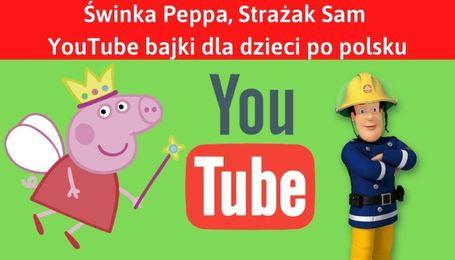 YouTube bajki Świnka Peppa i Strażak Sam po polsku