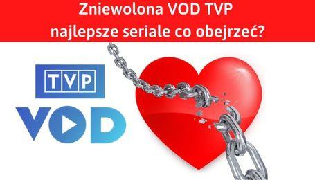 Serial Zniewolona VOD TVP i najlepsze seriale 2019