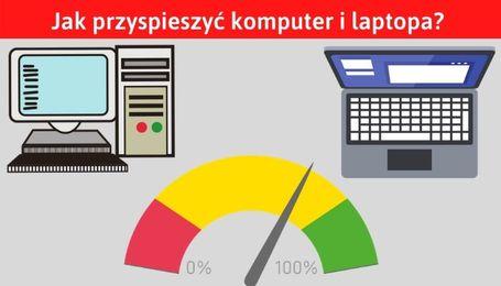 Przyspieszanie komputera i laptopa