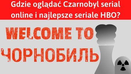 Czarnobyl serial HBO online i inne seriale