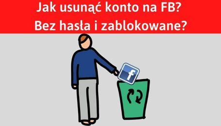 Jak usunąć FB? Facebook login i hasło