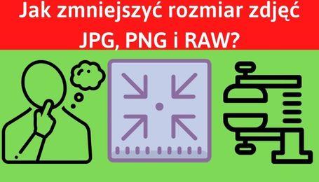 Zmiana rozmiaru zdjęciaJPG, PNG i RAW