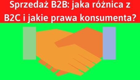Umowa B2B co to znaczy i jakie prawa konsumenta?